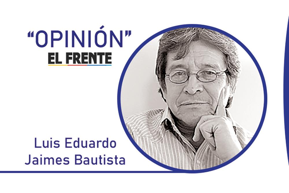 ¿Vamos a la ruina...? Presidente  Por: Luis Eduardo Jaimes Bautista   Opinión   EL FRENTE
