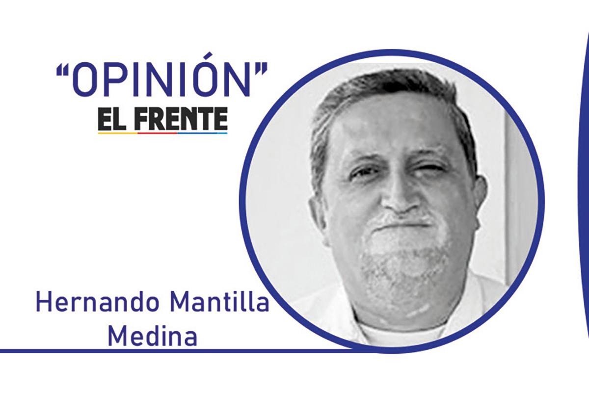 Eso es muy bueno Por: Hernando Mantilla Medina  | EL FRENTE