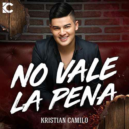NO VALE LA PENA, el nuevo sencillo del talentoso Kristian Camilo | Variedades | EL FRENTE